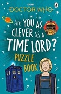 Doctor Who: Are You as Clever as a Time Lord? Puzzle Book   Doctor Who  