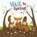 Hail to Spring!   Charles Ghigna  