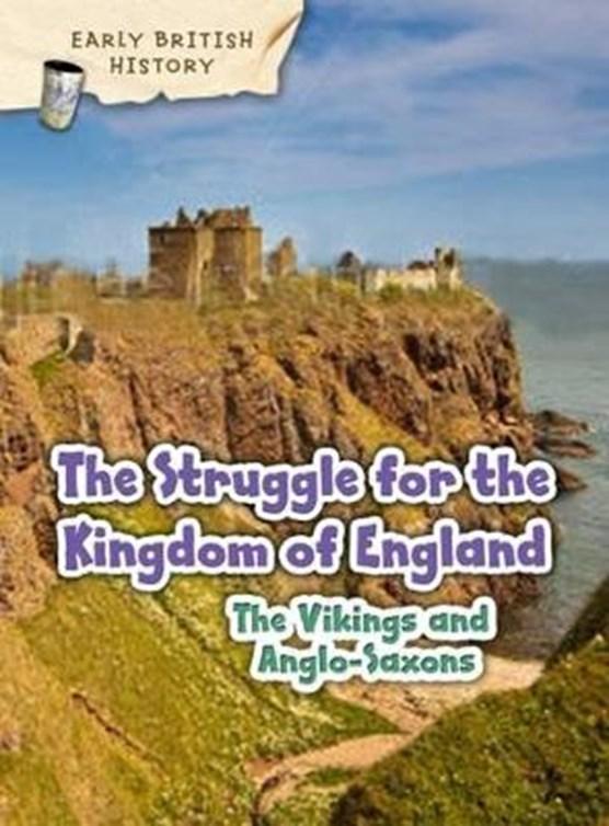 The Viking and Anglo-Saxon Struggle for England