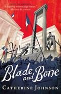 Blade and Bone   Catherine Johnson  