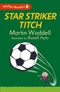 Star Striker Titch | Martin Waddell |