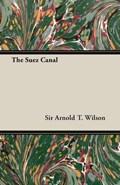 The Suez Canal   Sir Arnold T. Wilson  
