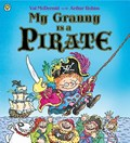 My Granny Is a Pirate   Val McDermid  