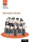 Nelson Spelling Revision Book (Year 6/P7)   Jackman, John ; Lindsay, Sarah  