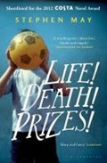 Life! Death! Prizes! | Stephen May |