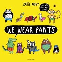 We Wear Pants | Katie Abey |