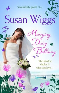 Marrying Daisy Bellamy (The Lakeshore Chronicles, Book 8) | Susan Wiggs |