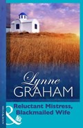 Reluctant Mistress, Blackmailed Wife (Mills & Boon Modern) (Greek Tycoons, Book 24)   Lynne Graham  
