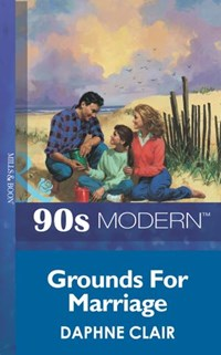 Grounds For Marriage (Mills & Boon Vintage 90s Modern)   Daphne Clair  