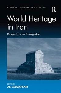 World Heritage in Iran   Ali Mozaffari  