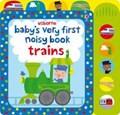 Baby's Very First Noisy Book Trains | Fiona Watt |