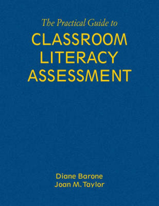 The Practical Guide to Classroom Literacy Assessment
