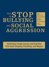 How to Stop Bullying and Social Aggression | Steve Breakstone ; Michael Dreiblatt ; Karen Dreiblatt |