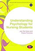 Understanding Psychology for Nursing Students | Jan De Vries ; Fiona Timmins |