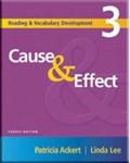Reading and Vocabulary Development 3: Cause & Effect   Ackert, Patricia (university of Arizona) ; Lee, Linda  