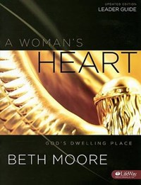A Woman's Heart - Leader Guide | Beth Moore |