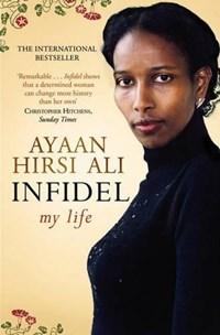Infidel: my life | Ayaan Hirsi Ali |