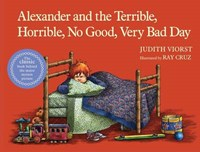 Alexander and the Terrible, Horrible, No Good, Very Bad Day | Judith Viorst |