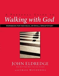 A Personal Guide to Walking with God | John Eldredge |