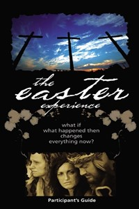 Easter Experience Participant's Guide | City on a. Hill |