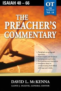 The Preacher's Commentary - Vol. 18: Isaiah 40-66   David L. McKenna  