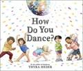 How do you dance? | Thyra Heder |
