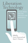 Liberation Technology   Larry (director, Center on Democracy, Development, and the Rule of Law, Stanford University) Diamond ; Marc F. (editor, National Endowment for Democracy) Plattner  