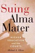 Suing Alma Mater | Olivas, Michael A. (william B. Bates Distinguished Chair in Law, University of Houston Law Center) |