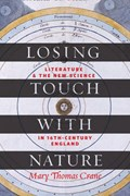 Losing Touch with Nature | Crane, Mary Thomas (thomas F. Rattigan Professor; Chair, Classical Studies Department, Boston College) |