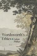 Wordsworth's Ethics | Adam (the College of William and Mary) Potkay |