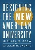 Designing the New American University   Crow, Michael M. (arizona State University) ; Dabars, William B. (arizona State University)  