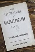 The Literature of Reconstruction | Thomas, Brook (professor, University of California at Irvine) |