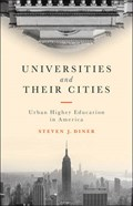 Universities and Their Cities   Steven J. Diner  