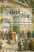 The Birth of the Past   Zachary Sayre Schiffman  