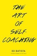 The Art of Self-Coaching   Ed Batista  