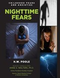 Childhood Fears and Anxieties: Nighttime Fears | H.W. Poole |
