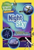 Ultimate Explorer Field Guide: Night Sky   Howard ; National Geographic Kids Schneider  
