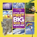 Little Kids First Big Book of Weather   Karen de ; National Geographic Kids Seve  
