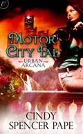 Motor City Fae | Cindy Spencer Pape |