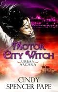Motor City Witch   Cindy Spencer Pape  
