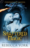 Shattered Magic | Rebecca York |
