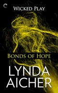 Bonds of Hope: Book Four of Wicked Play | Lynda Aicher |