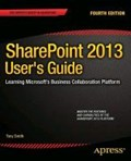 SharePoint 2013 User's Guide | Anthony Smith |