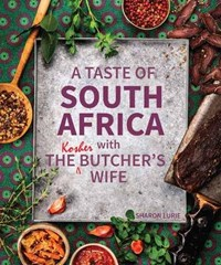 A Taste of South Africa with the Kosher Butcher's Wife   Sharon Lurie  