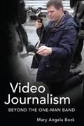 Video Journalism | Mary Angela Bock |