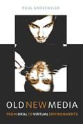Old New Media | Paul Grosswiler |