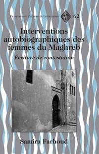 Interventions Autobiographiques des Femmes du Maghreb   Samira Farhoud  