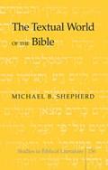The Textual World of the Bible | Michael B. Shepherd |