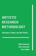 Artistic Research Methodology | Hannula, Mika ; Suoranta, Juha |