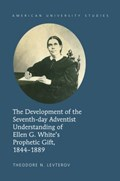 The Development of the Seventh-day Adventist Understanding of Ellen G. White's Prophetic Gift, 1844-1889 | Theodore N. Levterov |